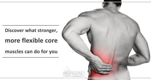 Discover what stronger, more flexible core muscles can do for you