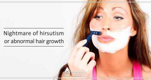 Nightmare of hirsutism or abnormal hair growth