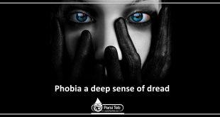 Phobia a deep sense of dread