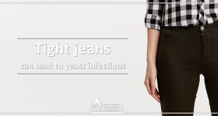 Tight jeans can lead to yeast infections