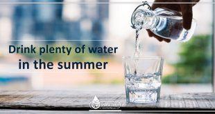 Drink plenty of water in the summer