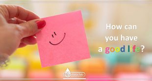 How can you have a good life?