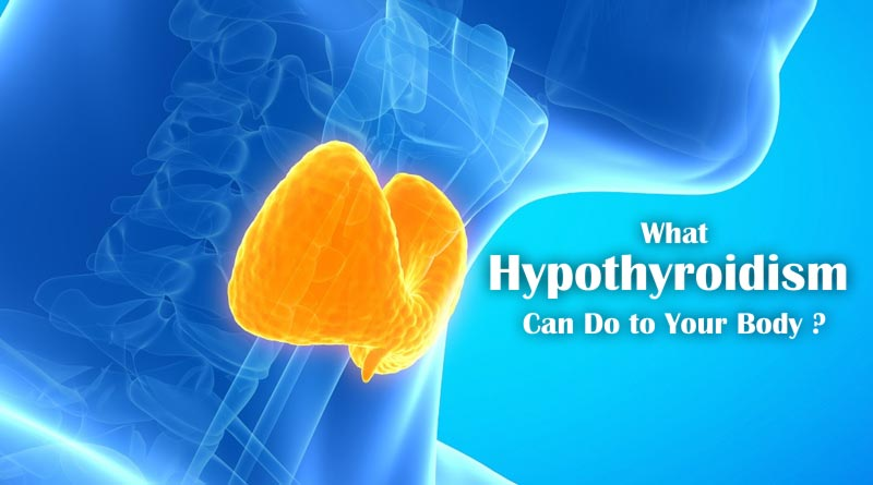 what-hypothyroidism-can-do-to-your-body