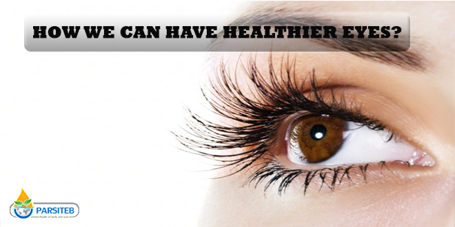 How we can have healthier eyes?