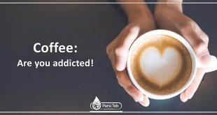 Coffee : Are you addicted!