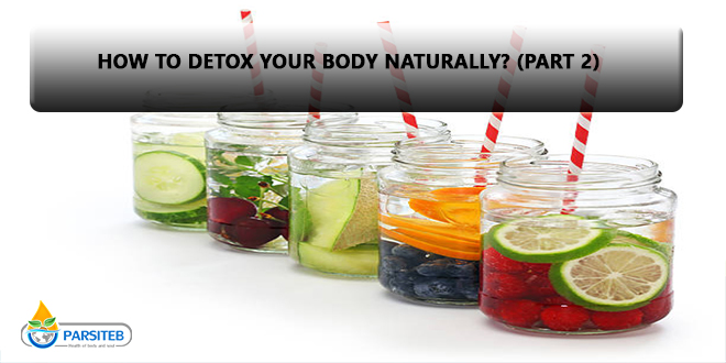 Detoxify: How to detox your body naturally? (Part 2)