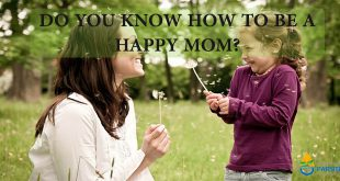 Do You Know How to Be a Happy Mom?