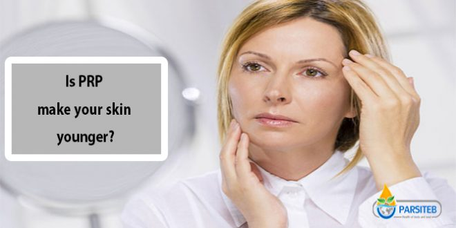 Is PRP make your skin younger?